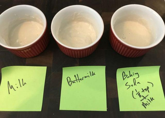 "Three ramekins, labelled ""milk,"" ""buttermilk,"" and ""baking soda (1/8 tsp) + milk""."